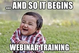 Webinar Meme - and so it begins webinar training evil asian plotting baby meme
