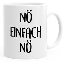 spr che zur arbeit lustige kaffee tasse nö einfach nö spruch sprüche arbeit büro