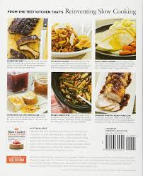 slow cooker revolution one test kitchen 30 slow cookers 200