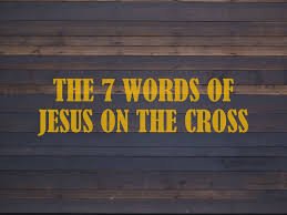 7 words of jesus on the cross hope community church