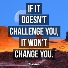 Challenge Used If It Doesn T Challenge You It Won T Change You Inspower Co