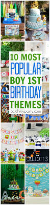 1st birthday party ideas boy 10 most popular boy 1st birthday party themes catch my party