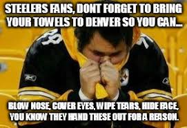 Steelers Meme - image tagged in football pittsburgh steelers denver broncos imgflip