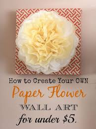 Flower Wall Decor Create Your Own Paper Flower Wall Art For Under 5 Hometalk