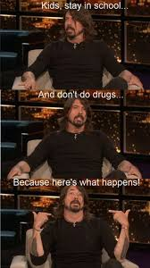 Don T Do Drugs Meme - dave grohl on drugs funny