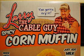 Larry The Cable Guy Meme - cuisine around the world larry the cable guy s spicy corn muffin