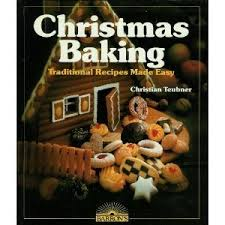german christmas baking recipes traditional recipes made easy
