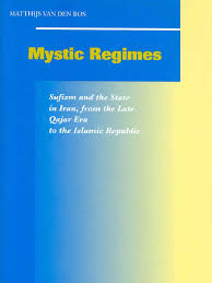 iranische k che mystic regimes sufism and the state in iran from the late qajar