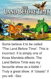 Land Before Time Meme - the landbefore timb some believe it to be called the land before