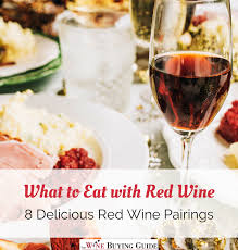 thanksgiving wine pairing what to eat with red wine 8 delicious red wine pairings