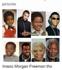 Morgan Freeman Memes - pictures she lmaoo morgan freeman tho funny meme on esmemes com