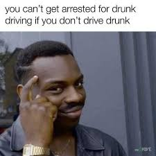 Drinking And Driving Memes - dopl3r com memes you cant get arrested for drunk driving if you