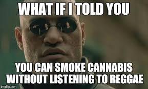 Reggae Meme - morpheus reggae imgflip