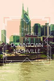 downtown nashville hotels design ideas luxury and downtown