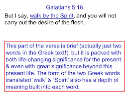 galatians 5 16 but i say walk by the spirit and you will not carry