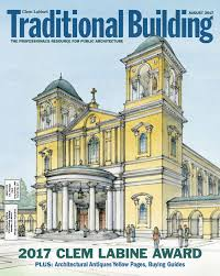 traditional building our current issue traditional building