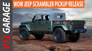 jeep scrambler 2017 news 2018 jeep scrambler pickup rumors and msrp youtube