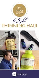 5 simple ways to fight thinning hair one good thing by jillee