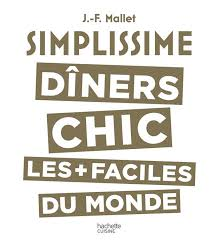 livre de cuisine facile simplissime le livre de cuisine chic le plus facile du monde