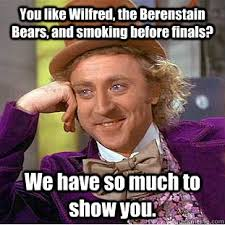 Wilfred Meme - you like wilfred the berenstain bears and smoking before finals