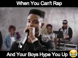 Funny Rap Memes - when you cant rap but you got your boys to hype you up youtube