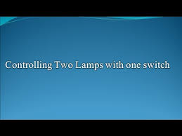 how to control two lamps with one switch circuit wizard youtube