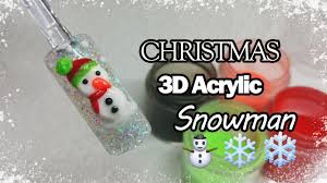 christmas nail art 3d snowman acrylic nails youtube