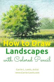 how to draw landscapes with colored pencil carrie l lewis artist