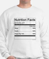nutrition facts sweatshirts cafepress