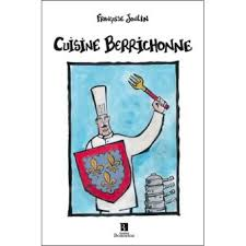 cuisine berrichonne cuisine berrichonne broché françoise joulin achat livre