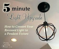 kit to convert recessed light to pendant recessed light pendant conversion kit the best can converter idea