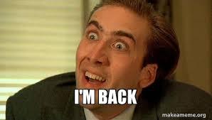 Im Back Meme - i m back sarcastic nicholas cage make a meme