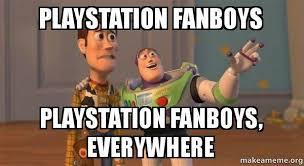 Playstation Meme - playstation fanboys playstation fanboys everywhere buzz and woody