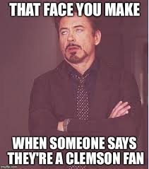 Clemson Memes - face you make robert downey jr meme imgflip