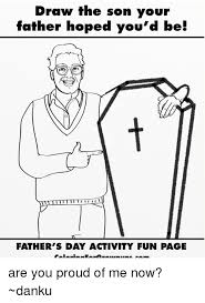Black Fathers Day Meme - draw the son your father hoped you d be father s day activity fun