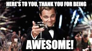 Memes About Being Awesome - you are awesome meme