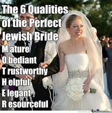 Bride To Be Meme - the 6 qualities of the perfect jewish bride by mustapan meme center