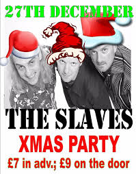 the slaves xmas party gig at the horns watford on wednesday 27