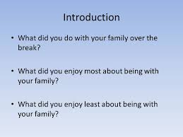 introduction what did you do with your family the what