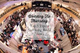bridal shows wedding tip thursday top 5 tips to surviving bridal shows the