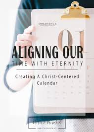 aligning our time with eternity creating a christ centered calendar