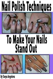 nail polish techniques to make your nails stand out by tanya angelova