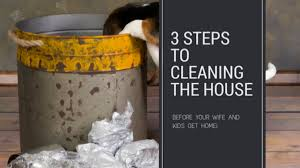 lunchbox dad 3 steps to cleaning the house before your wife and