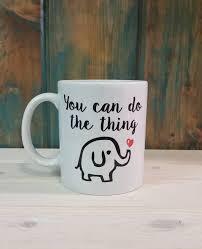 you can do the thing coffee mug inspirational mug unique