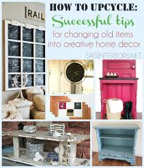 Home Decor Tips How To Upcycle Successful Tips For Changing Items Into