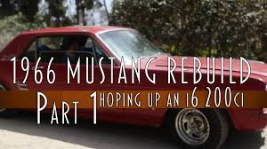 rebuilt 4 6 mustang engine ford mustang 1966 rebuild i6 200 ci part 01