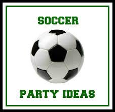 soccer party ideas soccer birthday party ideas