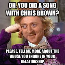 Funny Chris Brown Memes - nice funny chris brown memes oh you did a song with chris brown
