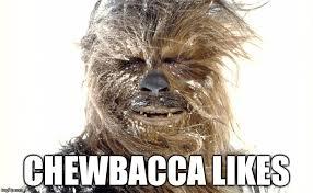 Chewbacca Memes - chewbacca likes imgflip