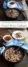gluten free berry clafoutis i am gluten free